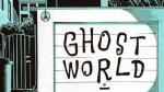 'Ghost World': La amistad fantasmal - Noticias de daniel clowes