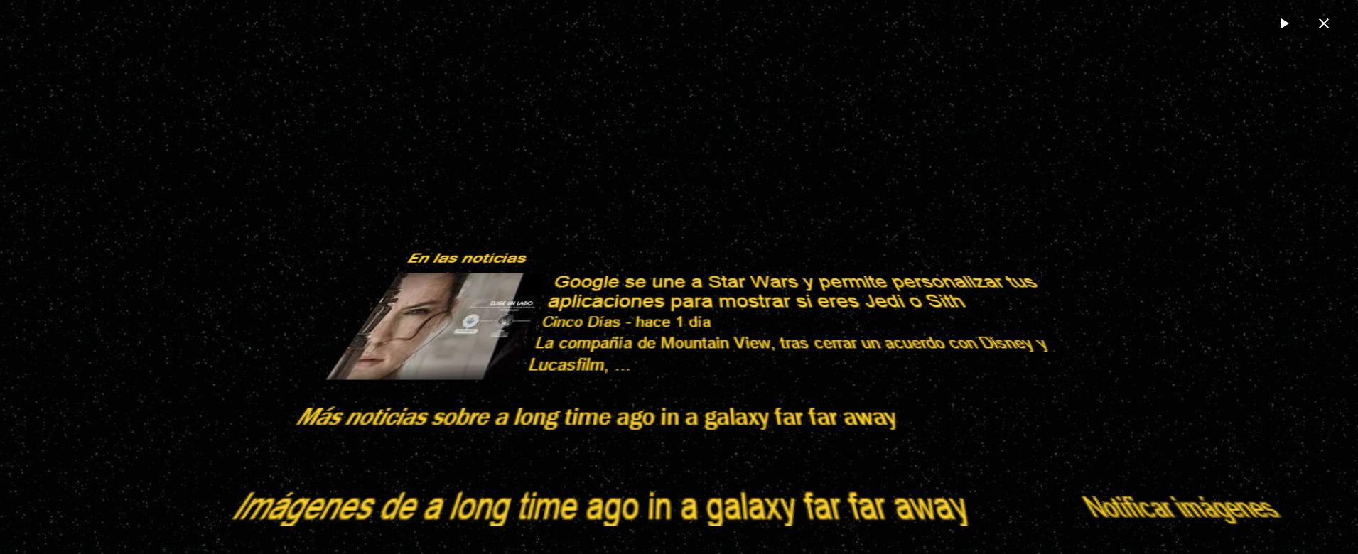 Google qu pasa si escribes hace tiempo en una galaxia for En una galaxia muy muy lejana