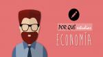 ¿Por qué estudiar Economía? - Noticias de disciplina financiera