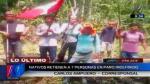 Nativos en Loreto aseguran que liberarán a los siete rehenes al mediodía [Video] - Noticias de jose camilo