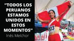 """""""El Perú unido va a vencer cualquier dificultad"""", las palabras de la campeona Inés Melchor [Video] - Noticias de lima 42k"""