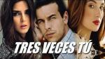'Tres Veces Tú': Este es el tráiler hecho por los fanáticos de 3MSC [VIDEO] - Noticias de maria valverde