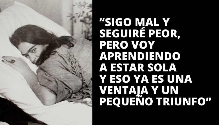 10 Frases Poderosas Para Recordar A Frida Kahlo En Su
