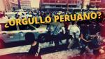 Fiestas Patrias: Cuatro cosas para avergonzarnos como peruanos - Noticias de informalidad