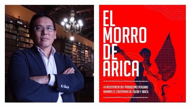 Camp presentará el libro ' El morro de Arica' que reúne artículos sobre la vida en Tacna y Arica entre 1890 y 1896 (Difusión).
